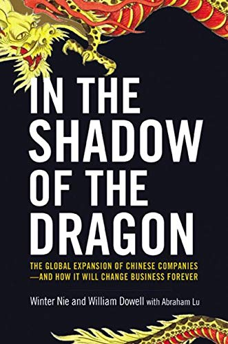 9780814431702: In the Shadow of the Dragon: The Global Expansion of Chinese Companies--and How It Will Change Business Forever