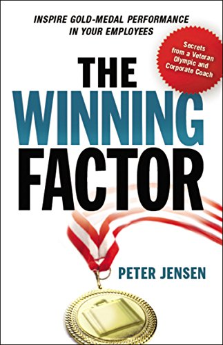 The Winning Factor: Inspire Gold-Medal Performance in: Jensen, Peter