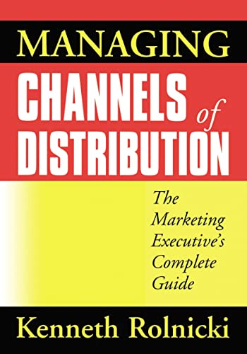 9780814431795: Managing Channels of Distribution: The Marketing Executive's Complete Guide