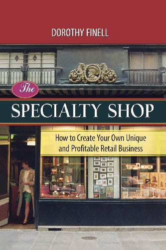9780814431894: The Specialty Shop: How to Create Your Own Unique and Profitable Retail Business