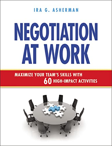9780814431900: Negotiation at Work: Maximize Your Team's Skills with 60 High-Impact Activities