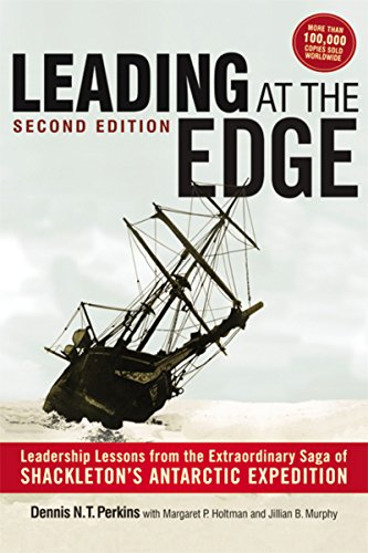 9780814431948: Leading at the Edge: Leadership Lessons from the Extraordinary Saga of Shackleton's Antarctic Expedition