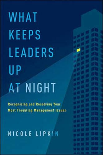 9780814432112: What Keeps Leaders Up at Night: Recognizing and Resolving Your Most Troubling Management Issues