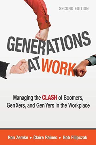 9780814432334: Generations at Work: Managing the Clash of Boomers, Gen Xers, and Gen Yers in the Workplace