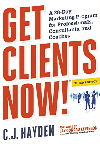 9780814432457: Get Clients Now! (TM): A 28-Day Marketing Program for Professionals, Consultants, and Coaches