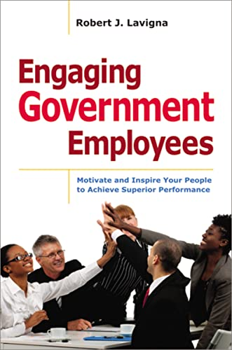 9780814432792: Engaging Government Employees: Motivate and Inspire Your People to Achieve Superior Performance