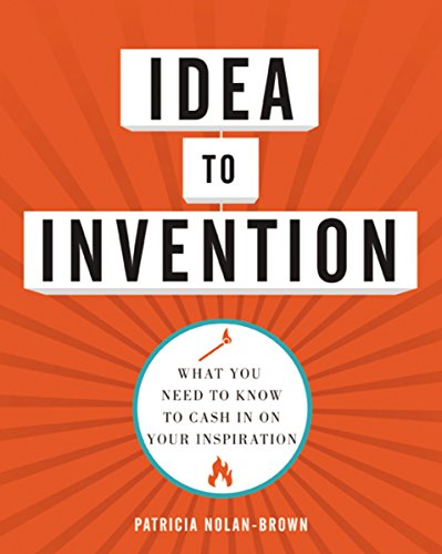 9780814432938: Idea to Invention: What You Need to Know to Cash In on Your Inspiration