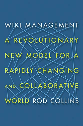 9780814433089: Wiki Management: A Revolutionary New Model for a Rapidly Changing and Collaborative World