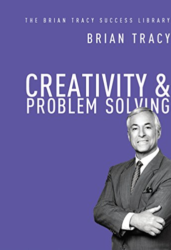 9780814433164: Creativity and Problem Solving: The Brian Tracy Success Library