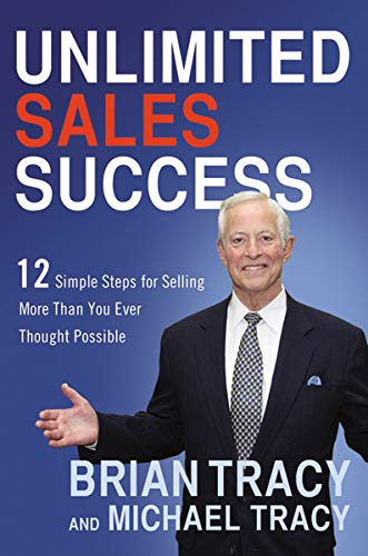 9780814433249: Unlimited Sales Success: 12 Simple Steps for Selling More Than You Ever Thought Possible