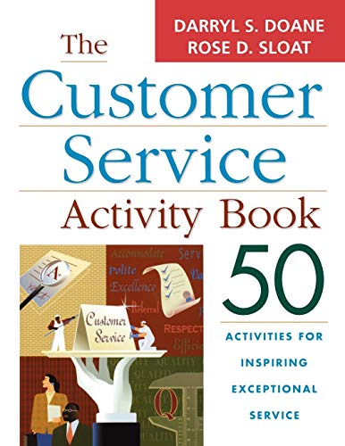 The Customer Service Activity Book: 50 Activities for Inspiring Exceptional Service: Darryl S. ...