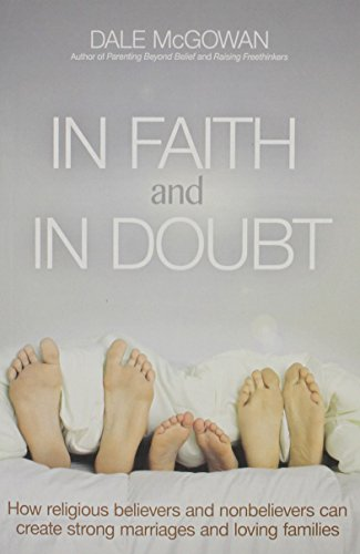 9780814433720: In Faith and In Doubt: How Religious Believers and Nonbelievers Can Create Strong Marriages and Loving Families