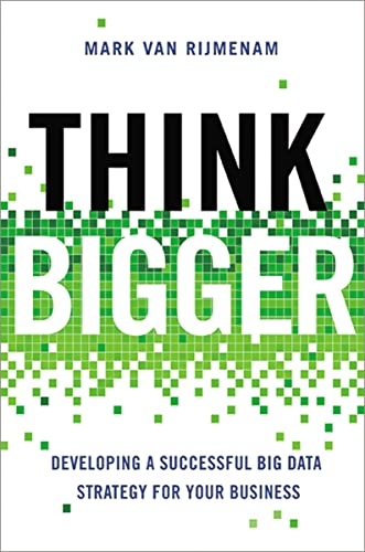 9780814434154: Think Bigger: Developing a Successful Big Data Strategy for Your Business