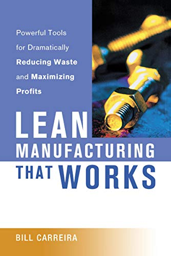 9780814434277: Lean Manufacturing That Works: Powerful Tools for Dramatically Reducing Waste and Maximizing Profits