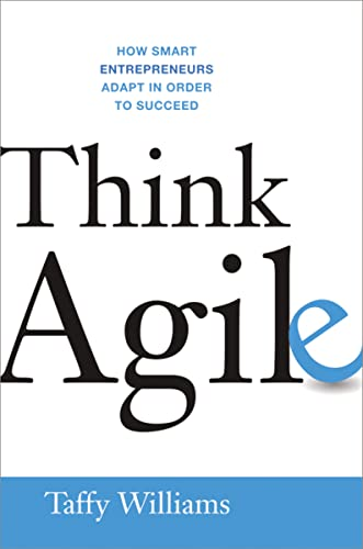 9780814434307: Think Agile: How Smart Entrepreneurs Adapt in Order to Succeed