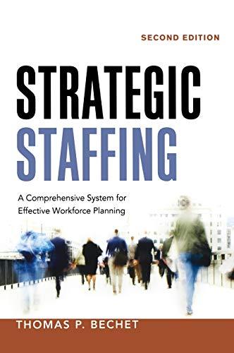 9780814434499: Strategic Staffing: A Comprehensive System for Effective Workforce Planning
