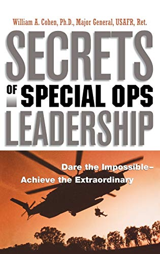 9780814434543: Secrets of Special Ops Leadership: Dare the Impossible -- Achieve the Extraordinary