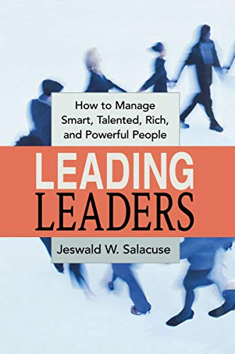9780814434567: Leading Leaders: How to Manage Smart, Talented, Rich, and Powerful People