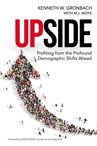 9780814434697: Upside: Profiting from the Profound Demographic Shifts Ahead