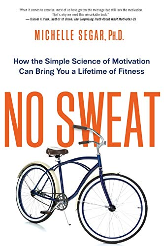 9780814434857: No Sweat: How the Simple Science of Motivation Can Bring You a Lifetime of Fitness (UK Professional General Reference)