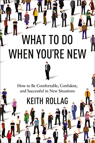 9780814434895: What to Do When You're New: How to Be Comfortable, Confident, and Successful in New Situations