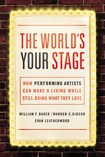 9780814436158: The World's Your Stage: How Performing Artists Can Make a Living While Still Doing What They Love