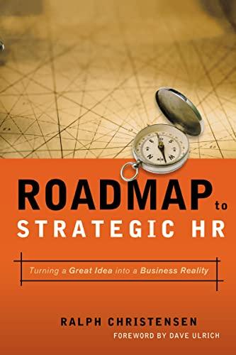 Roadmap to Strategic HR: Turning a Great: Christensen, Ralph