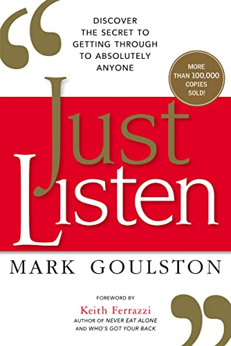 9780814436479: Just Listen: Discover the Secret to Getting Through to Absolutely Anyone