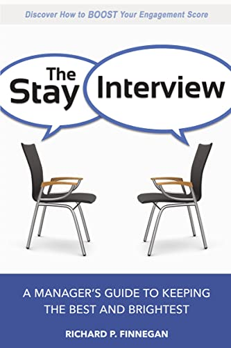 9780814436493: The Stay Interview: A Manager's Guide to Keeping the Best and Brightest
