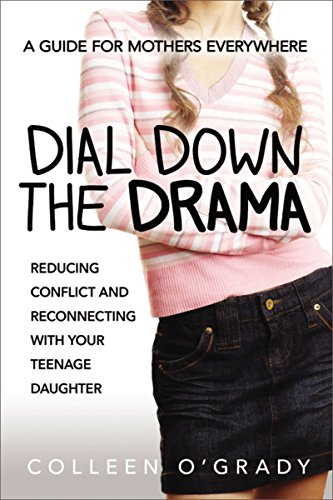 9780814436554: Dial Down the Drama: Reducing Conflict and Reconnecting with Your Teenage Daughter--A Guide for Mothers Everywhere