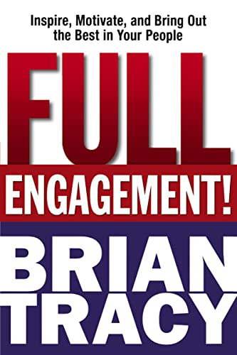 9780814436776: Full Engagement!: Inspire, Motivate, and Bring Out the Best in Your People