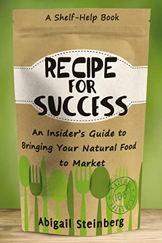 9780814436868: Recipe for Success: An Insider's Guide to Bringing Your Natural Food to Market