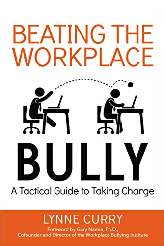9780814436882: Beating the Workplace Bully: A Tactical Guide to Taking Charge