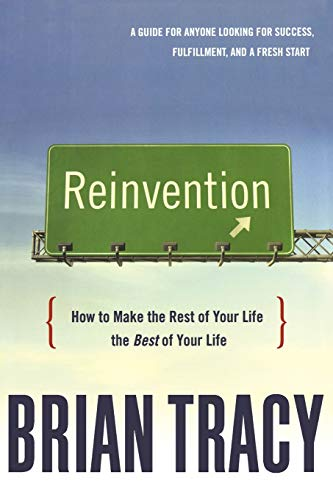 9780814437544: Reinvention: How to Make the Rest of Your Life the Best of Your Life