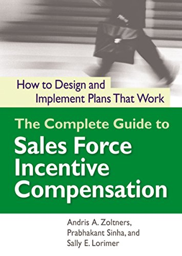 9780814437735: The Complete Guide to Sales Force Incentive Compensation: How to Design and Implement Plans That Work
