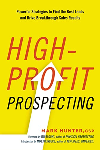 9780814437766: High-Profit Prospecting: Powerful Strategies to Find the Best Leads and Drive Breakthrough Sales Results