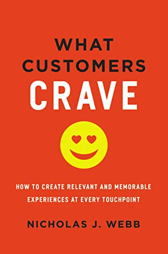 9780814437810: What Customers Crave: How to Create Relevant and Memorable Experiences at Every Touchpoint