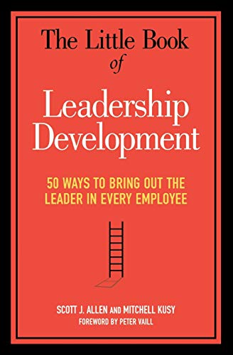 9780814437834: The Little Book of Leadership Development: 50 Ways to Bring Out the Leader in Every Employee
