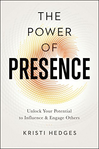 9780814437858: The Power of Presence: Unlock Your Potential to Influence and Engage Others