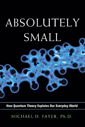 9780814438114: Absolutely Small: How Quantum Theory Explains Our Everyday World