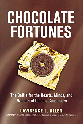 9780814438121: Chocolate Fortunes: The Battle for the Hearts, Minds, and Wallets of China's Consumers
