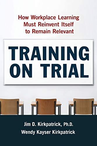 9780814438145: Training on Trial: How Workplace Learning Must Reinvent Itself to Remain Relevant