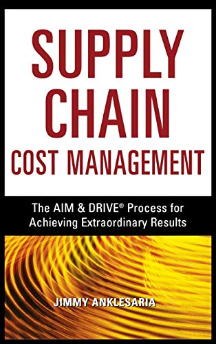 9780814438459: Supply Chain Cost Management: The AIM and DRIVE Process for Achieving Extraordinary Results
