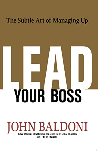9780814439005: Lead Your Boss: The Subtle Art of Managing Up