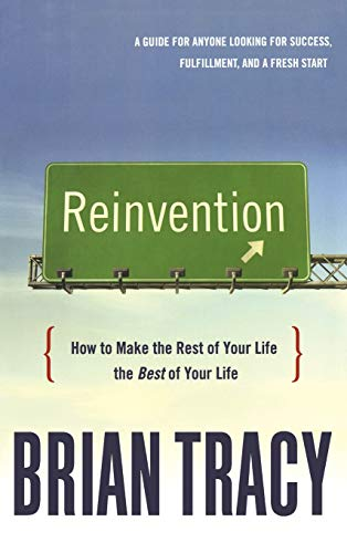 9780814439463: Reinvention: How to Make the Rest of Your Life the Best of Your Life