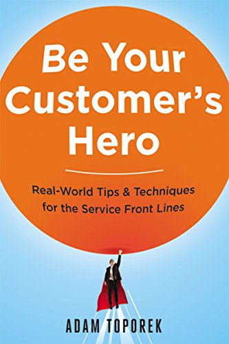 9780814449059: Be Your Customer's Hero: Real-World Tips & Techniques for the Service Front Lines