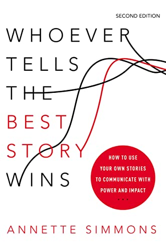 9780814449134: Whoever Tells the Best Story Wins: How to Use Your Own Stories to Communicate with Power and Impact