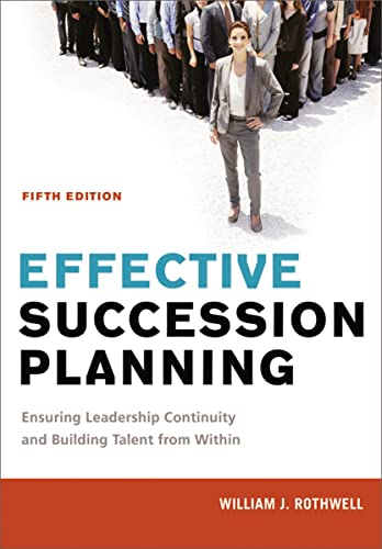 9780814449158: Effective Succession Planning: Ensuring Leadership Continuity and Building Talent from Within