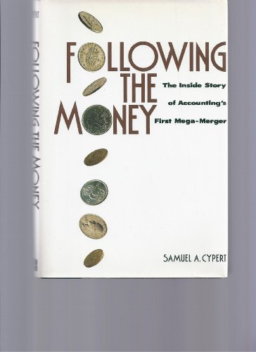 9780814450024: Following the Money: The Inside Story of Accounting's First Mega-Merger