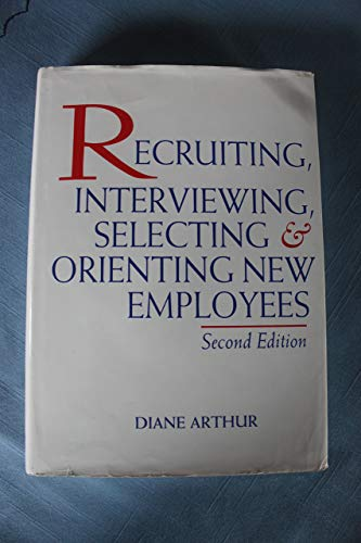 9780814450079: Recruiting, Interviewing, Selecting & Orienting New Employees